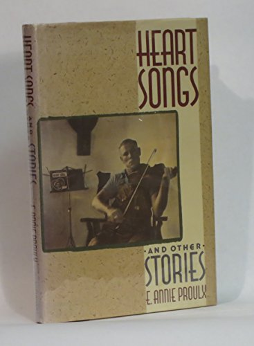 Heart Songs and Other Stories.: PROULX, E. Annie.
