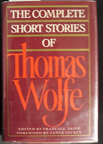 The Complete Short Stories of Thomas Wolfe: Wolfe, Thomas