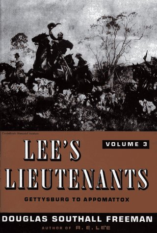 Lee's Lieutenants, Vol. 3: Gettysburg to Appomattox (9780684187501) by Douglas Southall Freeman