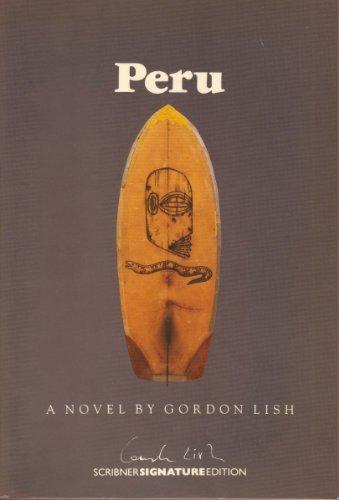 Peru (Scribner signature edition): Lish, Gordon