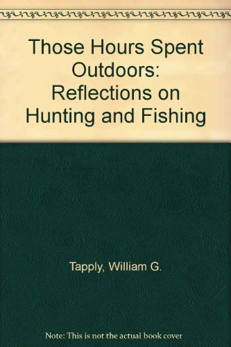 Those Hours Spent Outdoors: Tapply