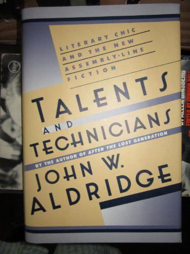 9780684187891: Talents and Technicians: Literary Chic and the New Assembly-Line Fiction
