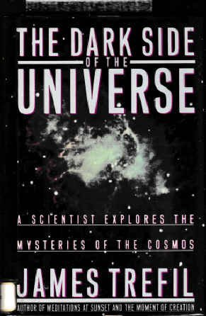 9780684187952: The Dark Side of the Universe: A Scientist Explores the Mysteries of the Cosmos