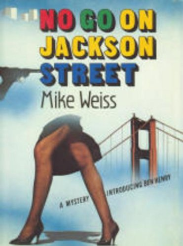 No go on Jackson Street: A Ben: Weiss, Mike