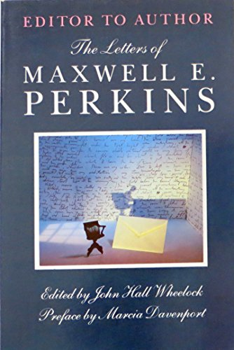 9780684188409: Editor to Author: The Letters of Maxwell E. Perkins