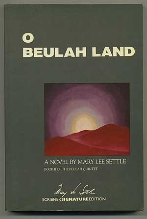 O Beulah Land: A Novel (Scribner Signature Edition): Settle, Mary Lee