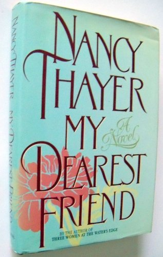 My Dearest Friend: Thayer, Nancy