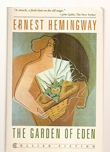 The Garden of Eden: Ernest Hemingway