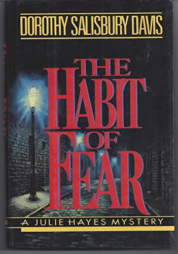 The Habit of Fear: Davis, Dorothy Salisbury