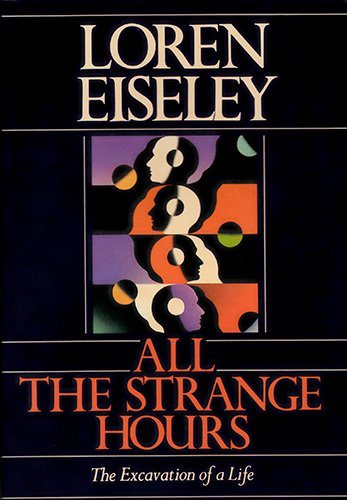 9780684189079: All the Strange Hours: The Excavation of a Life