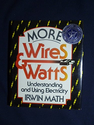 9780684189147: More Wires and Watts: Understanding and Using Electricity