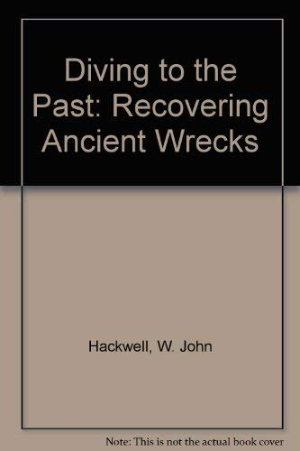 9780684189185: Diving into the Past: Recovering Ancient Wrecks