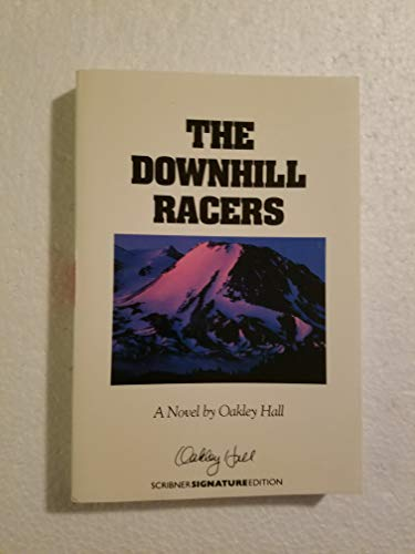 9780684189260: The Downhill Racers