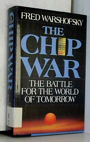 Chip War: The Battle for the World: Fred Warshofsky