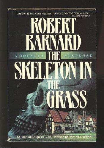 The SKELETON IN THE GRASS: Barnard, Robert