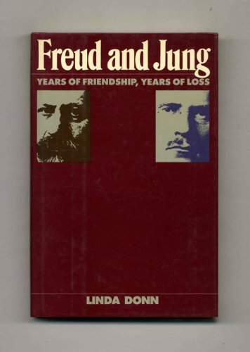 9780684189628: Freud and Jung: Years of Friendship- Years of Loss