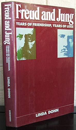 9780684189628: Freud and Jung: Years of friendship, years of loss