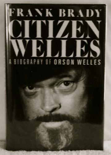 Citizen Welles: A Biography of Orson Welles