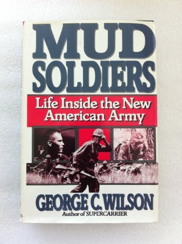 9780684189864: Mud Soldiers: Life Inside the New American Army