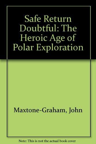 9780684189871: Safe Return Doubtful: The Heroic Age of Polar Exploration