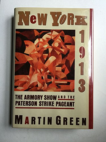 New York 1913: The Armory Show and: GREEN, Martin