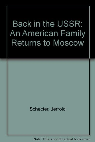 Back in the U.S.S.R.: An American Family Returns to Moscow: Schecter, Jerrold L., and Schecter, ...