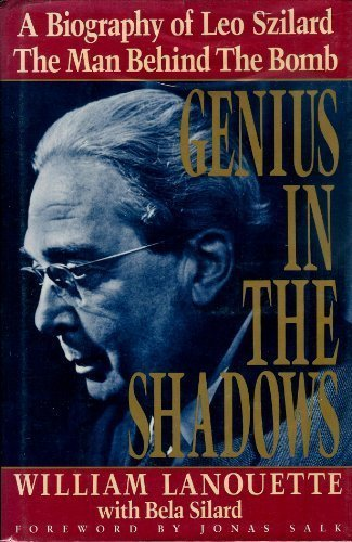 9780684190112: Genius in the Shadows : A Biography of Leo Szilard : The Man Behind the Bomb