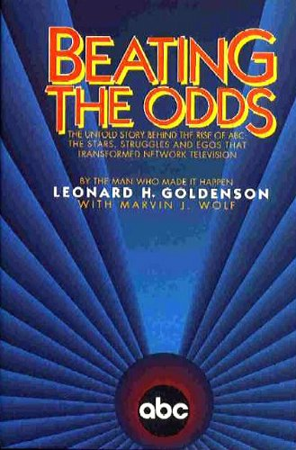 Beating the Odds: The Untold Story Behind the Rise of ABC : The Stars, Struggles, and Egos that ...