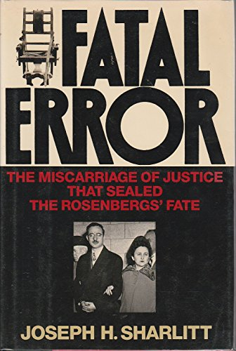 9780684190594: Fatal Error: The Miscarriage of Justice That Sealed the Rosenbergs' Fate