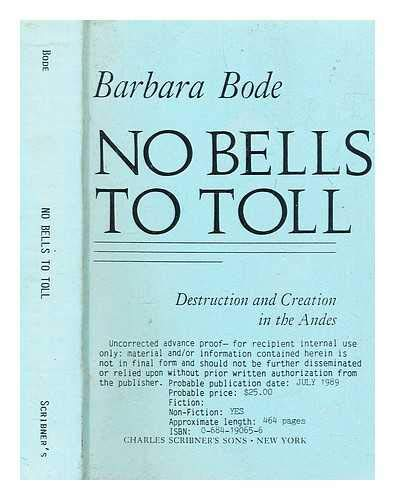 9780684190655: No Bells to Toll: Destruction and Creation in the Andes