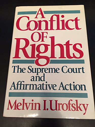 A Conflict of Rights : The Supreme Court and Affirmative Action