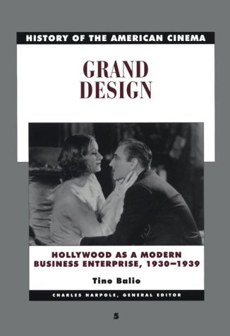 9780684191157: 5: Grand Design: Hollywood as a Modern Business Enterprise, 1930-1939 (History of the American Cinema)