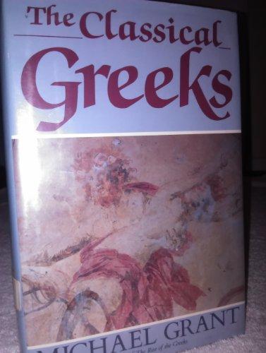 The Classical Greeks: Grant, Michael