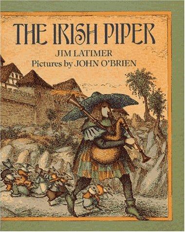 The Irish Piper: Latimer, Jim; O'Brien, John (illustrator)