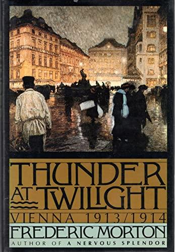 9780684191430: Thunder at Twilight: Vienna, 1913-1914