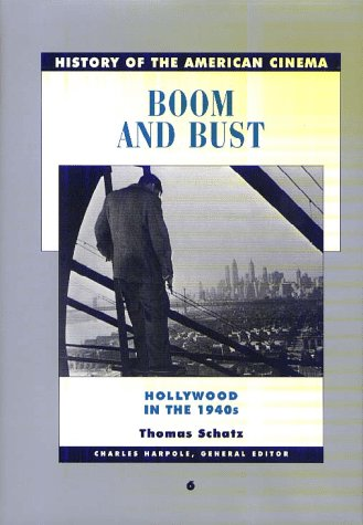 9780684191515: Boom and Bust: The American Cinema in the 1940s (History of the American Cinema)