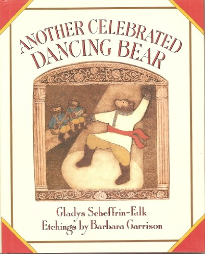 Another Celebrated Dancing Bear.: SCHEFFRIN-FALK, Gladys.