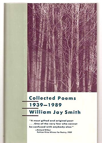 COLLECTED POEMS; 1939-1989: SMITH, William Jay
