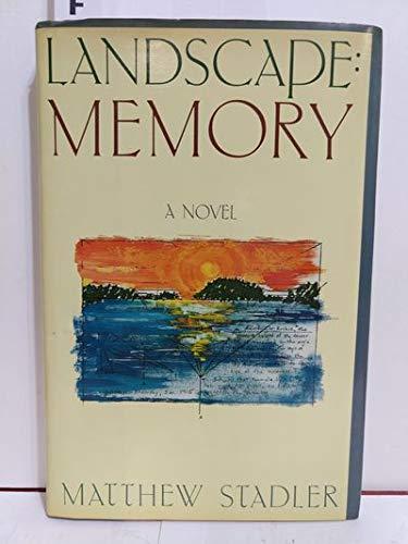 Landscape: Memory: Stadler, Matthew