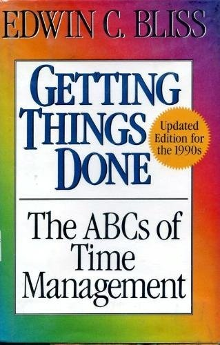 Getting Things Done: The ABCs of Time: Edwin C. Bliss