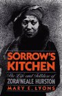 Sorrow's Kitchen: The Life and Folklore of Zora Neale Hurston: Lyons, Mary