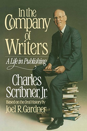 9780684192505: In the Company of Writers: A Life in Publishing (based on the oral history of Joel R. Gardner)