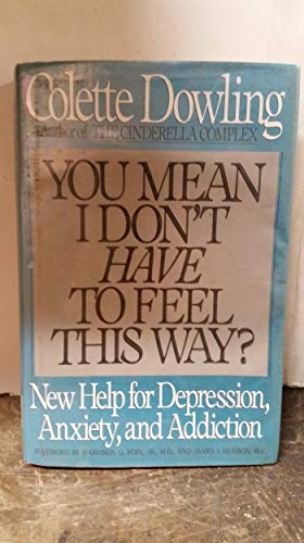 9780684192574: You Mean I Don't Have to Feel This Way? New Help for Depression, Anxiety, and Addiction