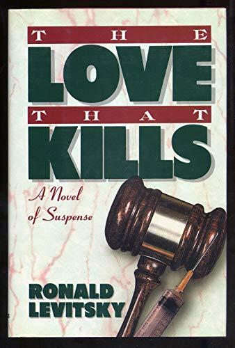 The Love That Kills: Levitsky, Ronald