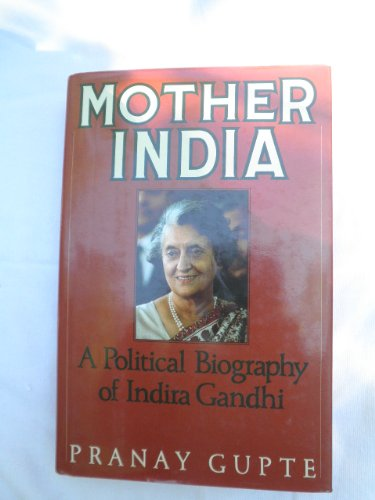 9780684192963: Mother India: Political Biography of Indira Gandhi