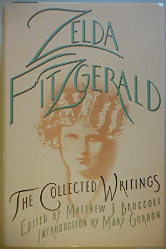 Collected Writings Zelda Fitzgerald: Zelda Fitzgerald