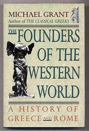 The Founders of the Western World: A: Michael Grant