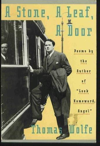A Stone, a Leaf, a Door: Poems: Thomas Wolfe