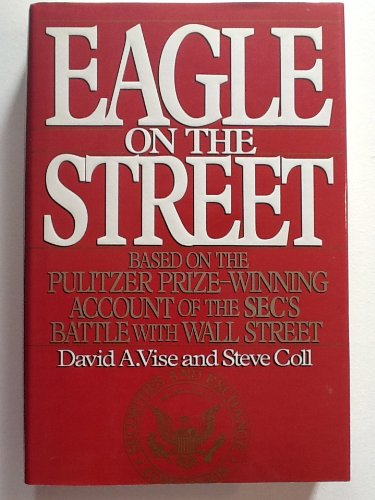 9780684193144: Eagle on the Street: Based on the Pulitzer Prize-Winning Account of the Sec's Battle With Wall Street