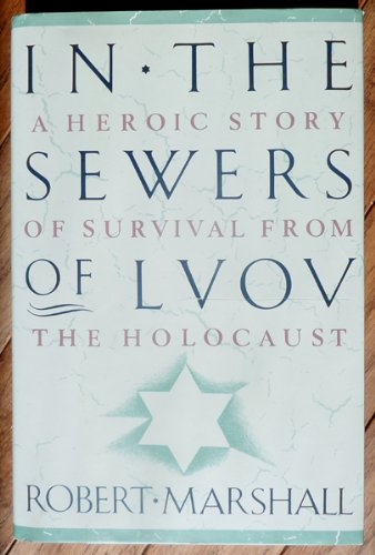 9780684193205: In the Sewers of Lvov: A Heroic Story of Survival from the Holocaust